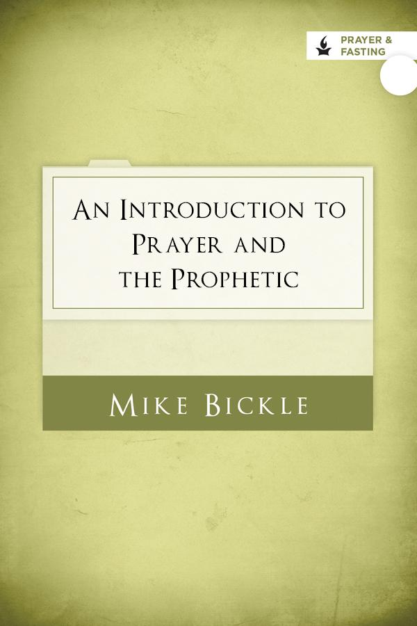 An Introduction to Prayer and the Prophetic