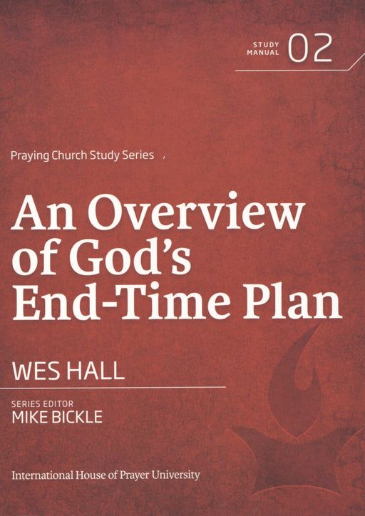 Praying Church Study Series: An Overview of God's End-Time Plan