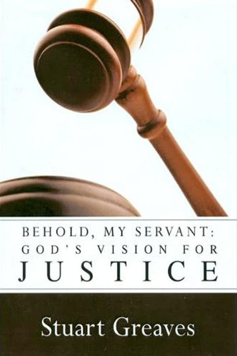 Behold, My Servant: God's Vision for Justice