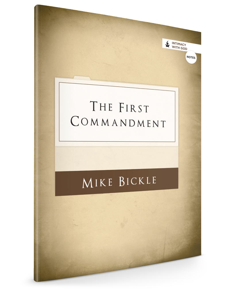 The First Commandment (Notes) - Books - Bickle, Mike - Forerunner Bookstore Online Store
