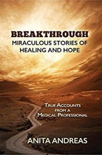 Breakthrough: Miraculous Stories of Healing and Hope - Books - Andreas, Anita - Forerunner Bookstore Online Store