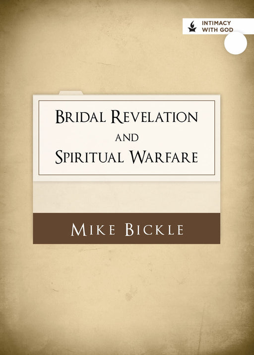 Bridal Revelation and Spiritual Warfare