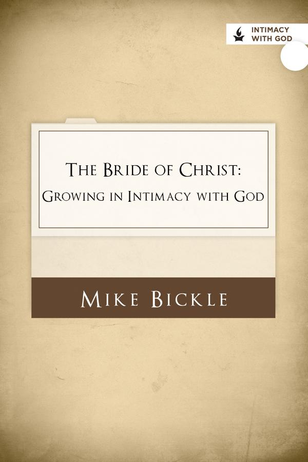 The Bride of Christ: Growing in Intimacy with God