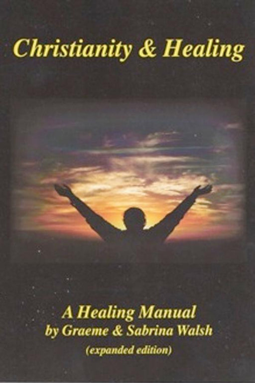 기독교와 치유 : 치유 매뉴얼 (한국어) - Christianity and Healing: A Healing Manual (Korean)
