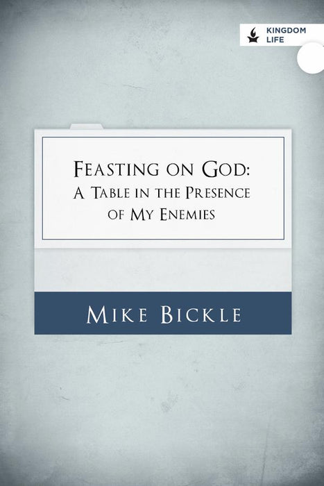 Feasting on God: A Table in the Presence of my Enemies