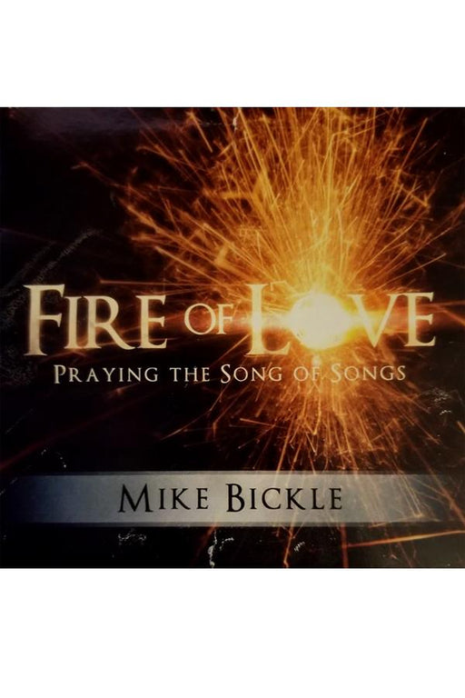 Fire of Love: Praying the Song of Songs