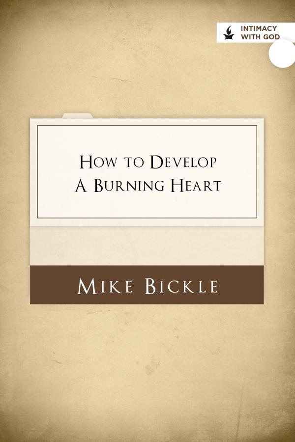 How to Develop a Burning Heart