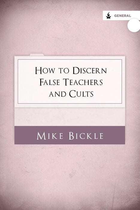How to Discern False Teachers and Cults