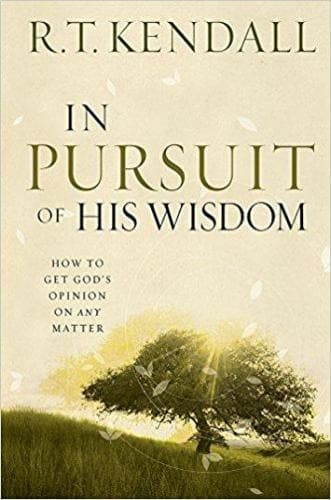 In Pursuit Of His Wisdom - Books - Kendall, R.T. - Forerunner Bookstore Online Store