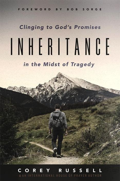 Inheritance: Clinging to God's Promises in the Midst of Tragedy
