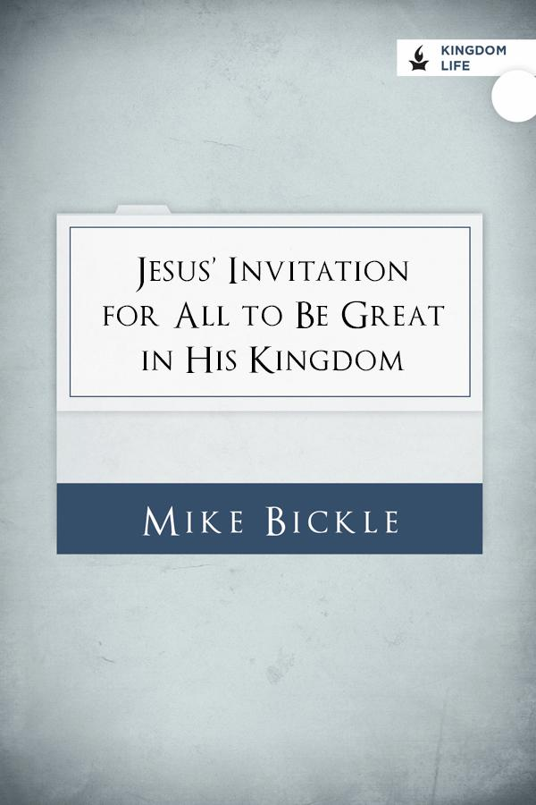 Jesus' Invitation for All to Be Great in His Kingdom