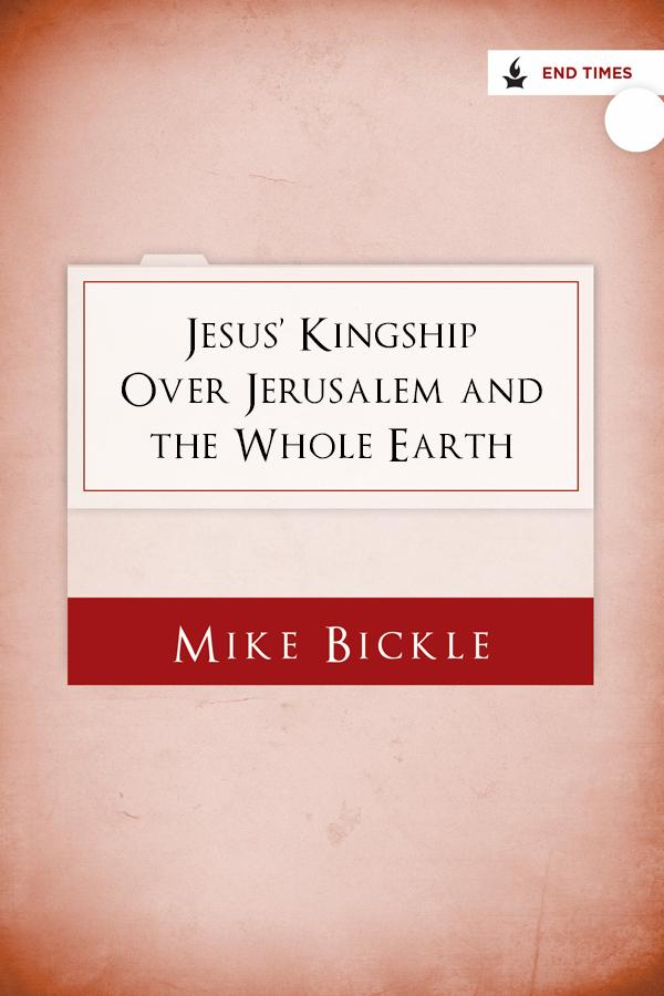 Jesus' Kingship Over Jerusalem and the Whole Earth