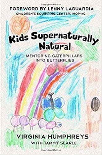 Kids Supernaturally Natural: Mentoring Caterpillars into Butterflies - Books - Humphreys, Virginia - Forerunner Bookstore Online Store
