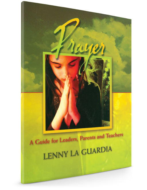 Prayer: A Guide for Leaders, Parents, and Teachers - Books - LaGuardia, Lenny - Forerunner Bookstore Online Store