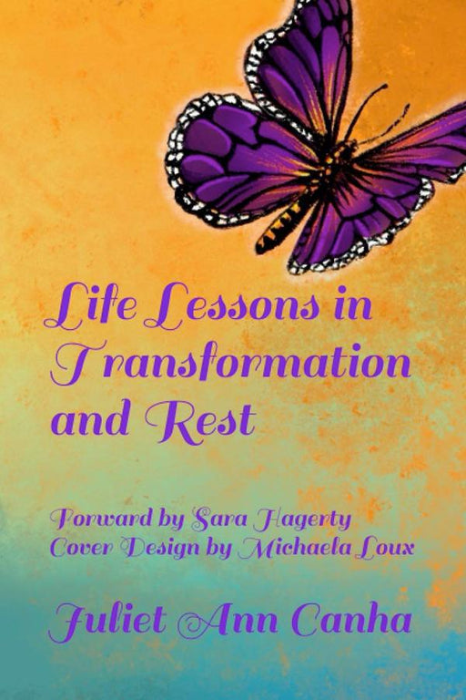 Life Lessons in Transformation and Rest