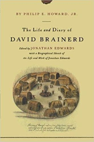 Life and Diary of David Brainerd - Books - Howard, Philip E. - Forerunner Bookstore Online Store