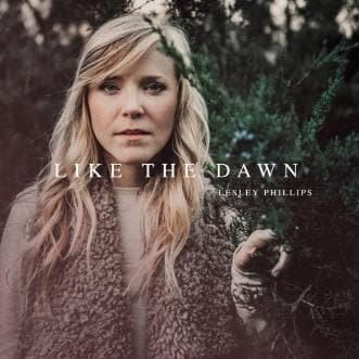Like The Dawn - Music - Phillips, Lesley - Forerunner Bookstore Online Store