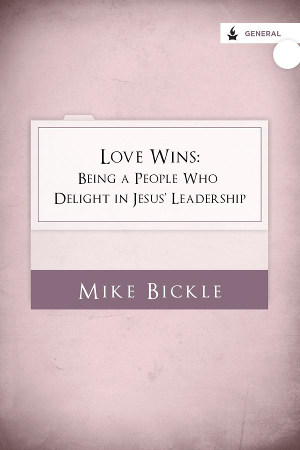 Love Wins: Being a People Who Delight in Jesus' Leadership