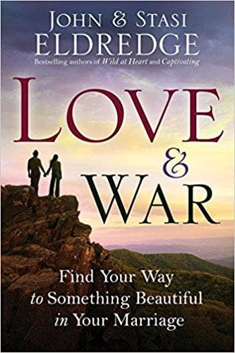 Love and War: Find Your Way to Something Beautiful in Your Marriage - Books - Eldgredge, John & Stasi - Forerunner Bookstore Online Store
