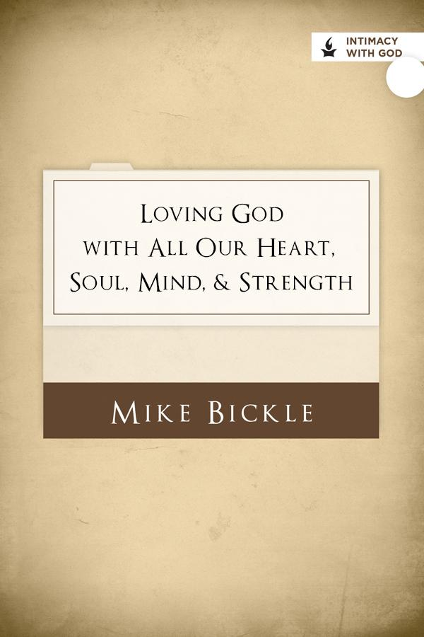 Loving God with All Our Heart, Soul, Mind and Strength