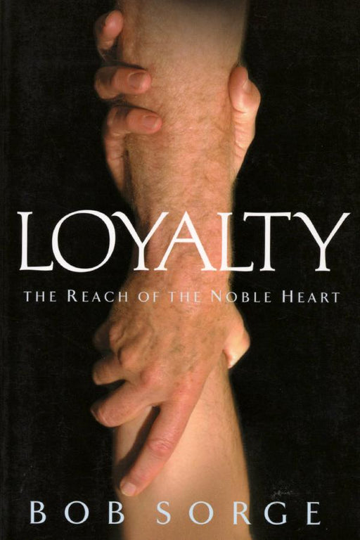 Loyalty: The Reach of the Noble Heart