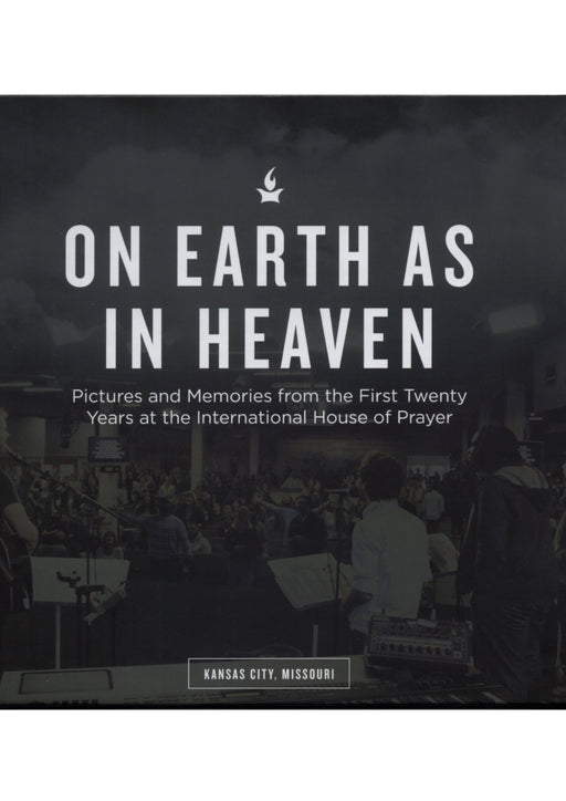 On Earth As It Is In Heaven: IHOPKC 20th Anniversary Photo Memory Book