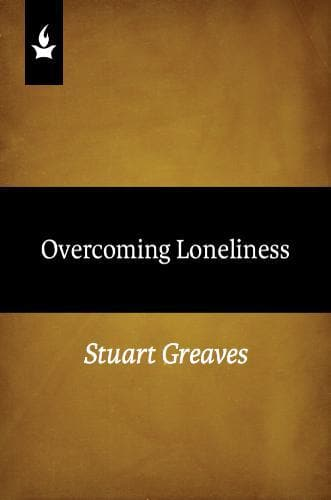 Overcoming Loneliness - Media - Greaves, Stuart - Forerunner Bookstore Online Store