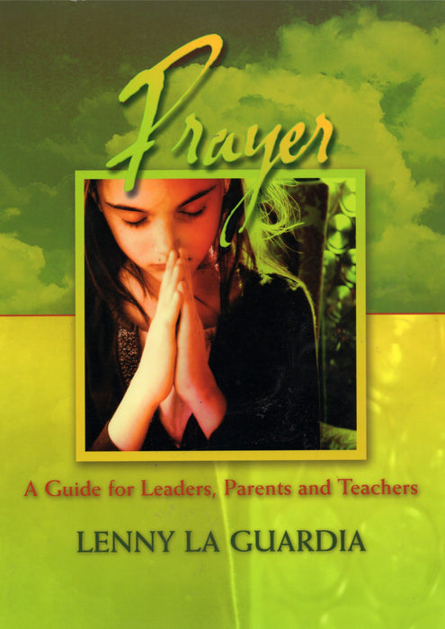 Prayer: A Guide for Leaders, Parents, and Teachers