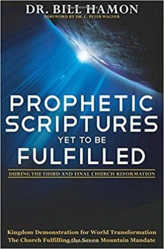 Prophetic Scriptures Yet to Be Fulfilled: During the 3rd and Final Reformation - Books - Hamon, Bill - Forerunner Bookstore Online Store