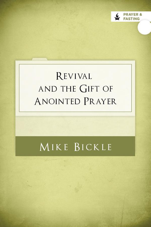 Revival and the Gift of Anointed Prayer