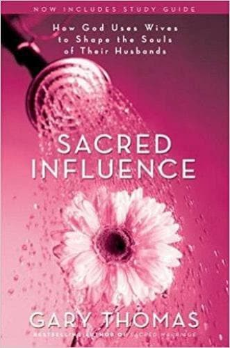 Sacred Influence: How God Uses Wives to Shape the Souls of Their Husbands - Books - Thomas, Gary - Forerunner Bookstore Online Store