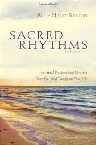 Sacred Rhythms: Arranging Our Lives For Spiritual Transformation - Books - Barton, Ruth Haley - Forerunner Bookstore Online Store