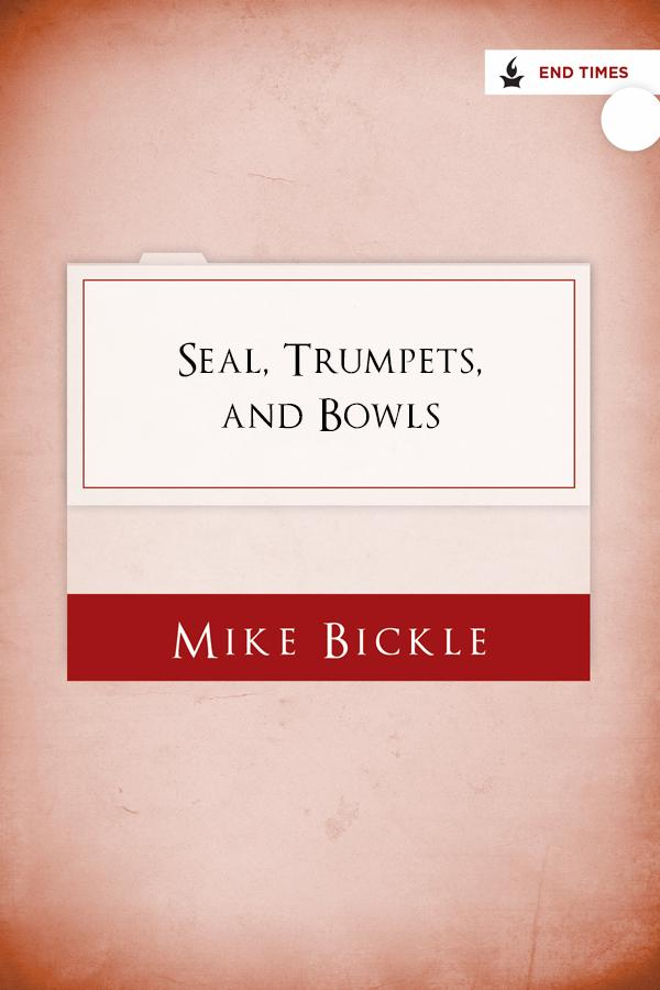 Seals, Trumpets, and Bowls: Studies in the Book of Revelation
