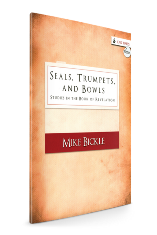 Seals, Trumpets, and Bowls: Studies in the Book of Revelation (Notes) - Books - Bickle, Mike - Forerunner Bookstore Online Store