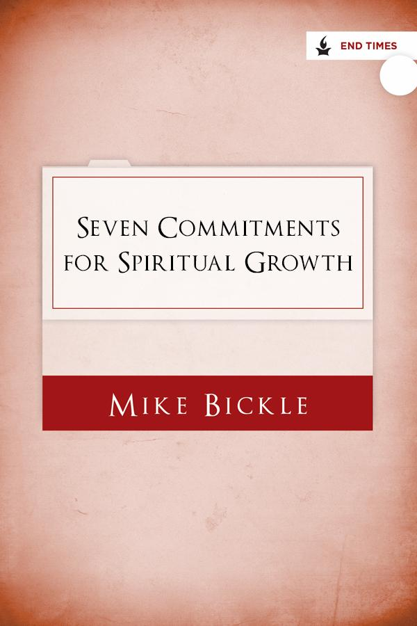 Seven Commitments for Spiritual Growth: A Sacred Charge to Press into God
