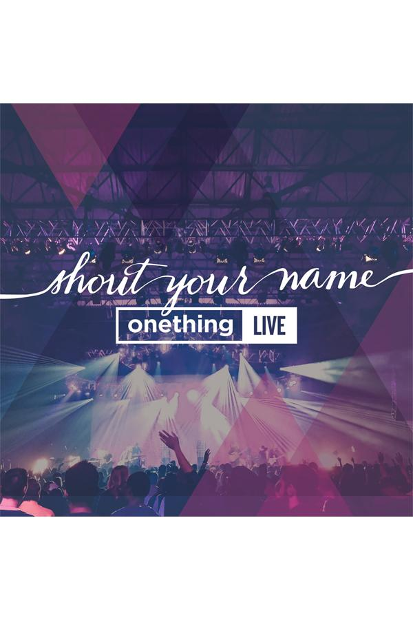Onething Live 2014: Shout Your Name