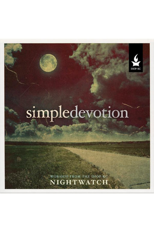 Simple Devotion: Worship from the IHOPKC NightWatch - Forerunner Bookstore