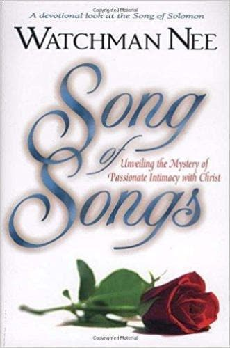 Song of Songs: Unveiling the Mystery of Passionate Intimacy with Christ - Books - Watchman Nee - Forerunner Bookstore Online Store
