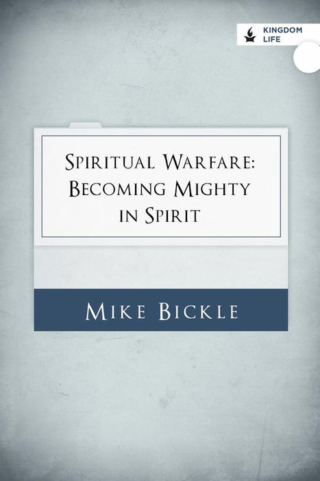 Spiritual Warfare: Becoming Mighty in Spirit