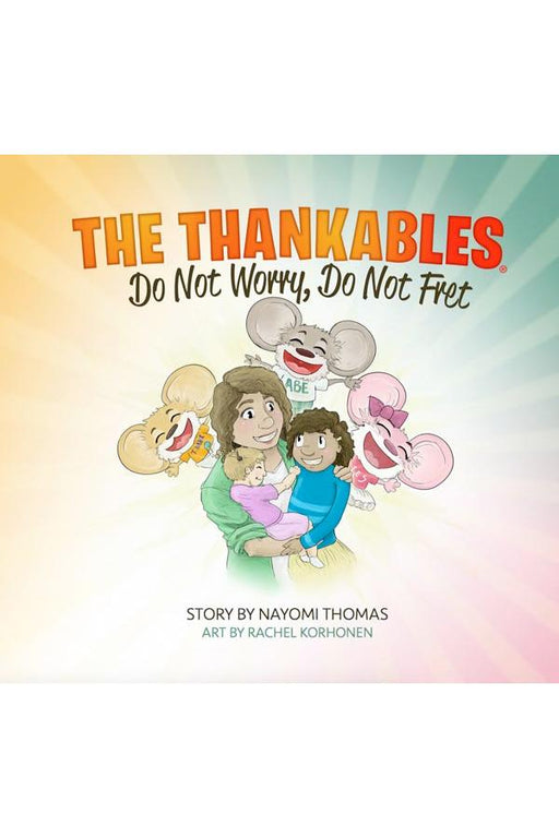 The Thankables: Do Not Worry, Do Not Fret