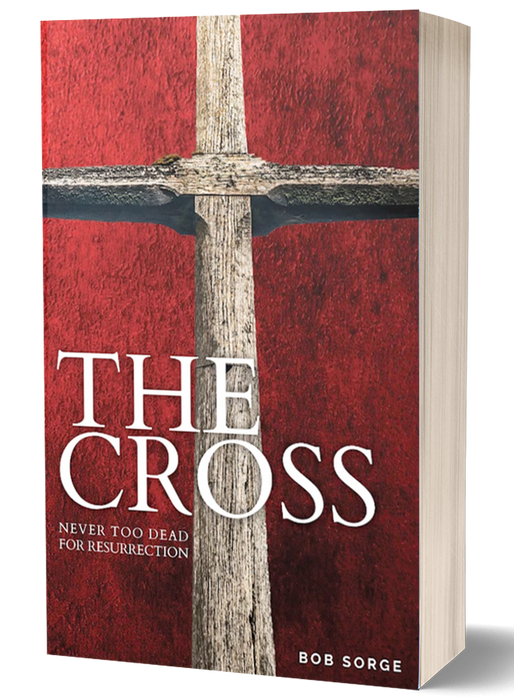 The Cross- Never Too Dead for Resurrection