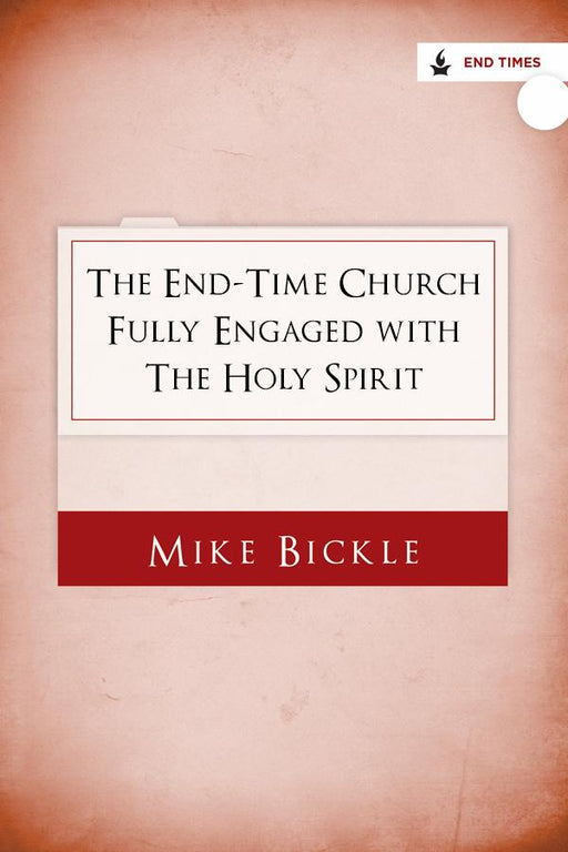 The End-Time Church Fully Engaged with the Holy Spirit