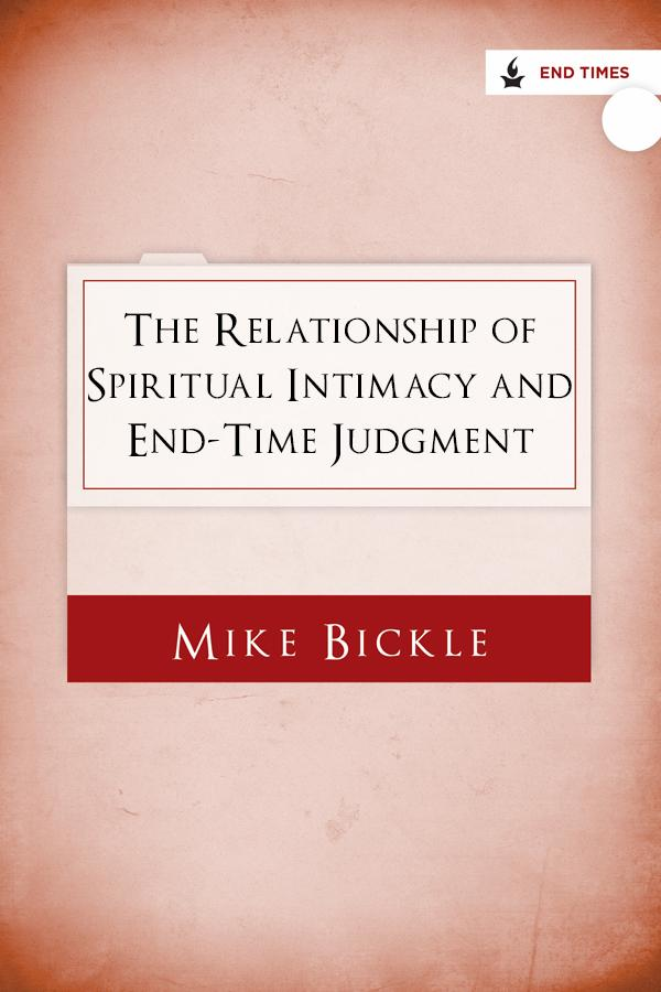 The Relationship of Spiritual Intimacy and End-Time Judgment