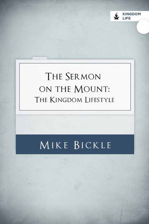 The Sermon on the Mount: The Kingdom Lifestyle