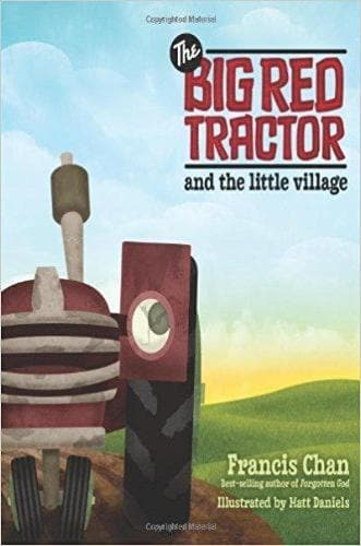The Big Red Tractor and the Little Village - Books - Chan, Francis - Forerunner Bookstore Online Store