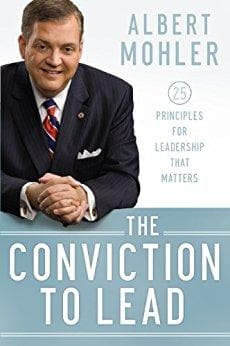 The Conviction to Lead: 25 Principles for Leadership That Matters - Books - Mohler, Albert - Forerunner Bookstore Online Store