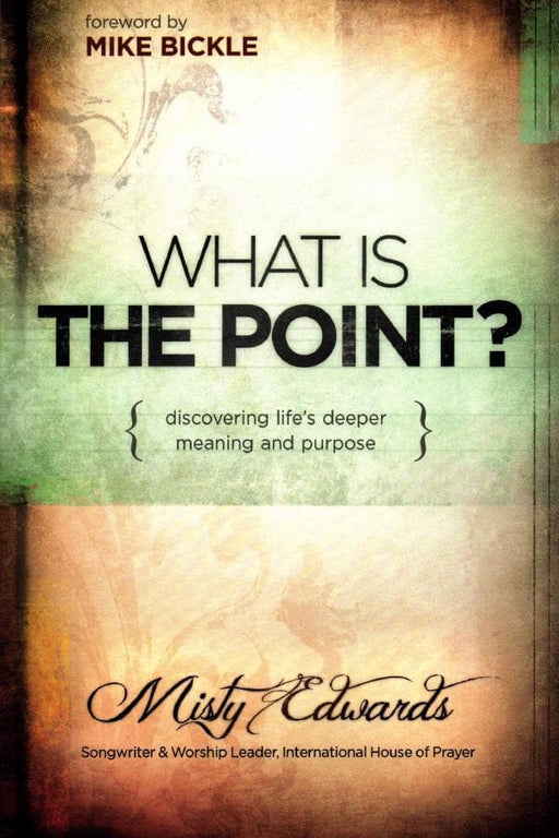 What Is the Point? Discovering Life's Deeper Meaning and Purpose - Forerunner Bookstore Online Store