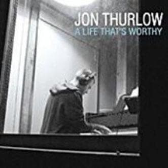 A Life that's Worthy - Music - Thurlow, Jon - Forerunner Bookstore Online Store
