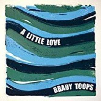 A Little Love EP - Music - Toops, Brady - Forerunner Bookstore Online Store