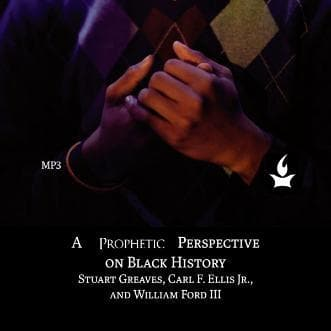 A Prophetic Perspective on Black History - Media - Greaves, Ellis, and Ford - Forerunner Bookstore Online Store